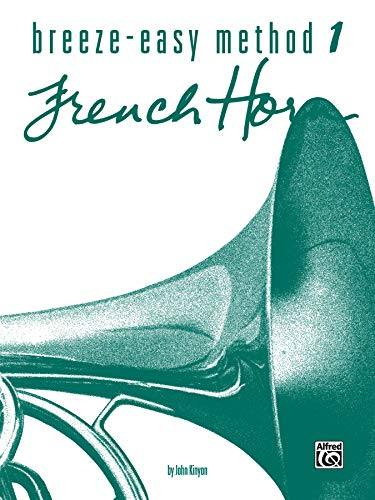 Breeze-Easy Method for French Horn, Bk 1 (Breeze-Easy Series)