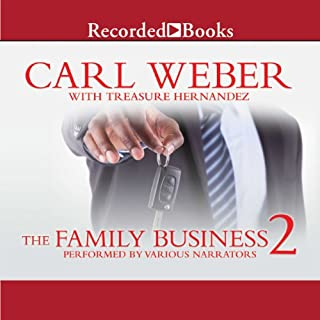 The Family Business 2                   Written by:                                                                                                                                 Carl Weber,                                                                                        Treasure Hernandez                               Narrated by:                                                                                                                                 Ezra Knight,                                                                                        Diane Luke,                                                                                        Lisa Smith,                   and others                 Length: 9 hrs and 59 mins     Not rated yet     Overall 0.0