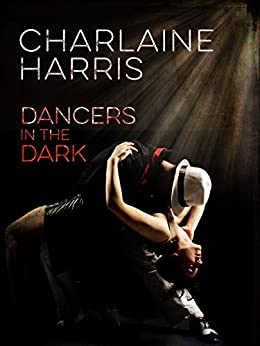 Dancers in the Dark by [Charlaine Harris]