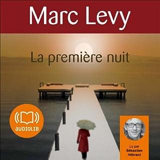 La première nuit     Keira et Adrian 2              De :                                                                                                                                 Marc Levy                               Lu par :                                                                                                                                 Sébastien Hébrant                      Durée : 11 h et 38 min     70 notations     Global 4,4