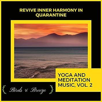 Revive Inner Harmony In Quarantine - Yoga And Meditation Music, Vol. 2