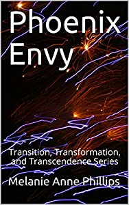 Phoenix Envy (Transition, Transformation, and Transcendence Book 6)