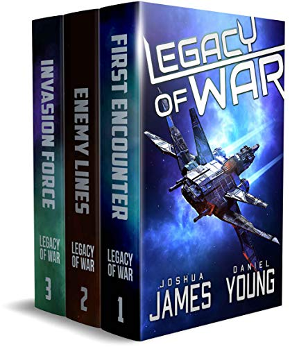 Legacy of War: The Complete Series (Books 1-3): First Encounter, Enemy Lines, Invasion Force Kindle Edition by Joshua James  (Author), Daniel Young  (Author)