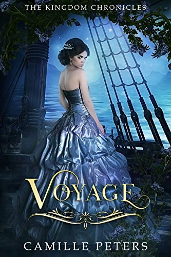 Voyage (The Kingdom Chronicles Book 6) by [Camille Peters]