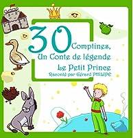 30 Comptines, Un Conte De Légende : Le Petit Prince