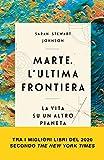 Marte. L'ultima frontiera: La vita su un altro pianeta (Italian Edition)