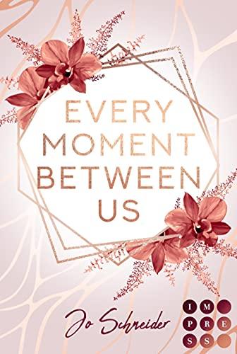 Every Moment Between Us: College-Liebesroman für Fans von New Adult Romance