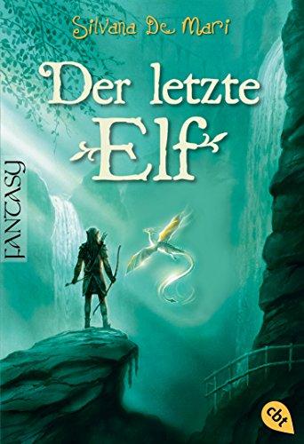 Der letzte Elf (Die Elfensaga 1)