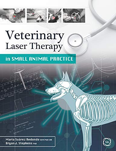 Compare Textbook Prices for Veterinary Laser Therapy in Small Animal Practice 1 Edition ISBN 9781789180053 by Stephens, Bryan J.,Suárez Redondo, María