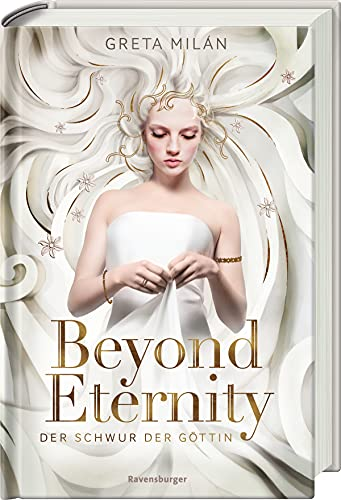 Der Schwur der Göttin, Band 1: Beyond Eternity (Der Schwur der Göttin, 1)