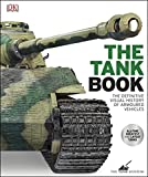 The Tank Book - The Definitive Visual History of Armoured Vehicles (English Edition) - Format Kindle - 9780241311295 - 13,99 €