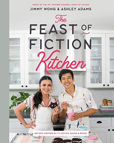 The Feast of Fiction Kitchen: Recipes Inspired by TV, Movies, Games & Books