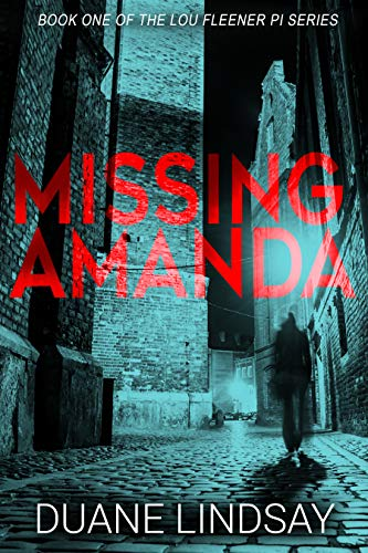 Book: MISSING AMANDA (Lou Fleener Private Eye Book 1) by Duane Lindsay