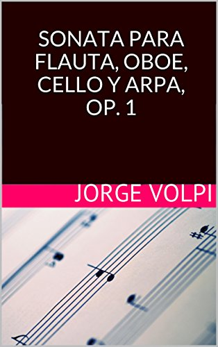 SONATA PARA FLAUTA, OBOE, CELLO Y ARPA, OP. 1 (Spanish Edition)