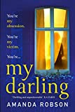 My Darling: From the #1 bestselling author of Obsession comes a sinister new...