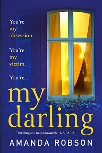 My Darling: The sinister new domestic thriller from the #1 bestseller by [Amanda Robson]