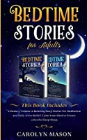 Bedtime Stories for Adults: This Book Includes: Volume 1, Volume 2: Relaxing Sleep Stories for Meditation and Daily Stress Relief. Calm Your Mind to Ensure a Restful Deep Sleep