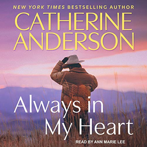 Always in My Heart Audiobook By Catherine Anderson cover art