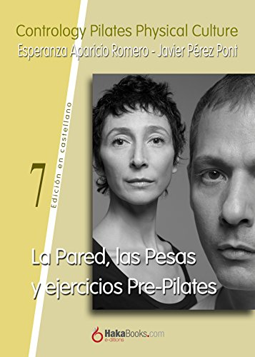 La Pared, las Pesas y ejercicios Pre-Pilates (Spanish Edition)
