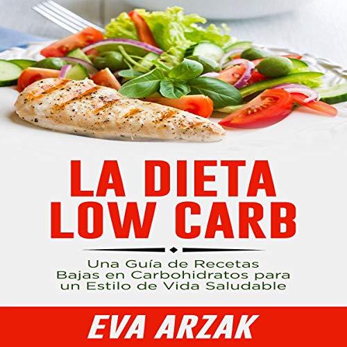 La Dieta Low Carb [The Low-Carb Diet] Audiobook By Eva Arzak cover art