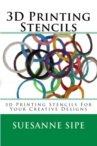 3D Printing Stencils: 3d Printing Stencils For Your Creative Designs