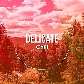 # Delicate Chill