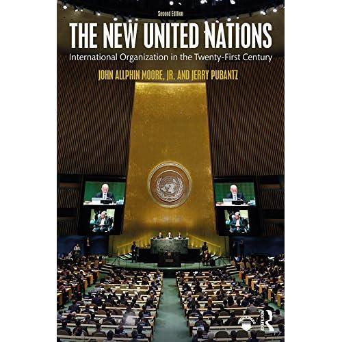 The New United Nations: International Organization in the Twenty-First Century (English Edition)