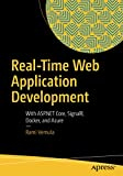 Real-Time Web Application Development: With ASP.NET Core, SignalR, Docker, and Azure - Rami Vemula
