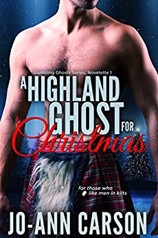 A Highland Ghost for Christmas (Gambling Ghosts Series Book 1) by [Jo-Ann Carson]