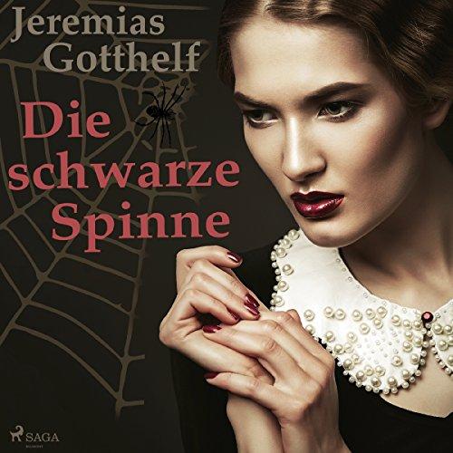 Die schwarze Spinne                   Autor:                                                                                                                                 Jeremias Gotthelf                               Sprecher:                                                                                                                                 Reiner Unglaub                      Spieldauer: 3 Std. und 26 Min.     8 Bewertungen     Gesamt 4,4