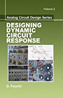 Analog Circuit Design: Designing Dynamic Circuit Response (Materials, Circuits and Devices)