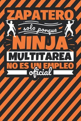 Cuaderno Líneas: Zapatero solo porque ninja multitarea no es un empleo oficial