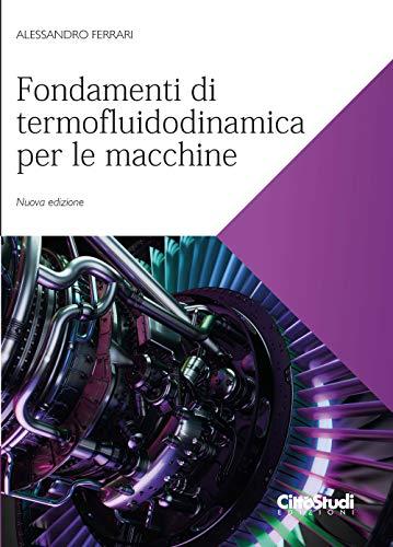 Fondamenti di termofluidodinamica per le macchine. Nuova ediz.