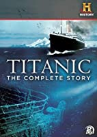 Titanic: The Complete Story [DVD] [Import]