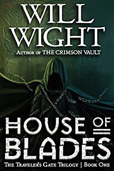 House of Blades (The Traveler's Gate Trilogy Book 1) by [Will Wight]