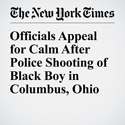 Officials Appeal for Calm After Police Shooting of Black Boy in Columbus, Ohio cover art