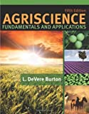 By L. DeVere Burton - Agriscience Fundamentals and Applications: 5th (fifth) Edition