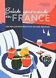 Balade gourmande en France - Les meilleures recettes de nos régions