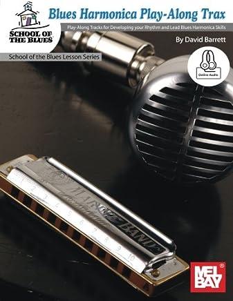 Blues Harmonica Play-Along Trax: Play-Along Tracks for Developing your Rhythm & Lead Blues Harmonica