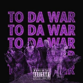TO DA WAR
