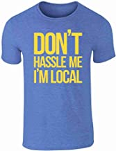 Pop Threads Don't Hassle Me I'm Local Halloween Costume Graphic Tee T-Shirt for Men