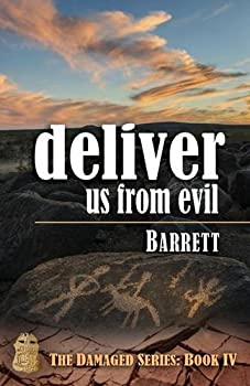 Deliver Us From Evil - Book #4 of the Damaged