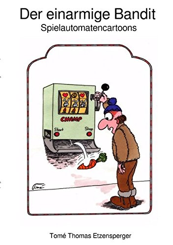 Der einarmige Bandit: Spielautomatencartoons
