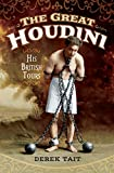 The Great Houdini: His British Tours (English Edition)