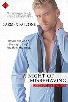 A Night of Misbehaving (Entangled Indulgence) by [Carmen Falcone]