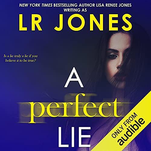 A Perfect Lie Audiobook By Lisa Renee Jones, LR Jones cover art