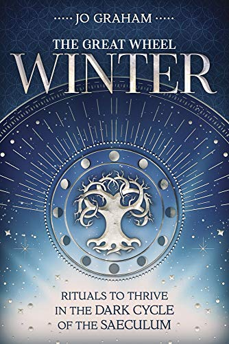 Winter: Rituals to Thrive in the Dark Cycle of the Saeculum