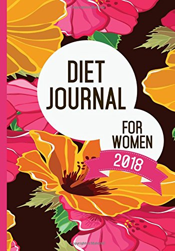 Diet Journal For Women 2018: Weight Loss Diary