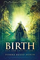 Birth: Large Print Edition (Once, Upon a New Time)