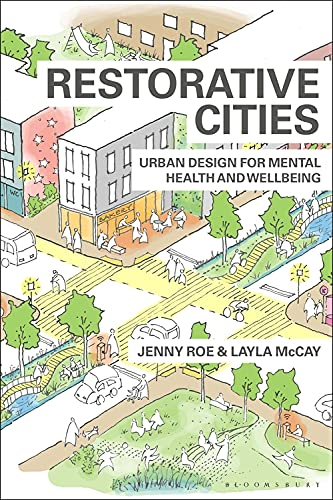 Compare Textbook Prices for Restorative Cities: urban design for mental health and wellbeing  ISBN 9781350112889 by Roe, Jenny,McCay, Layla